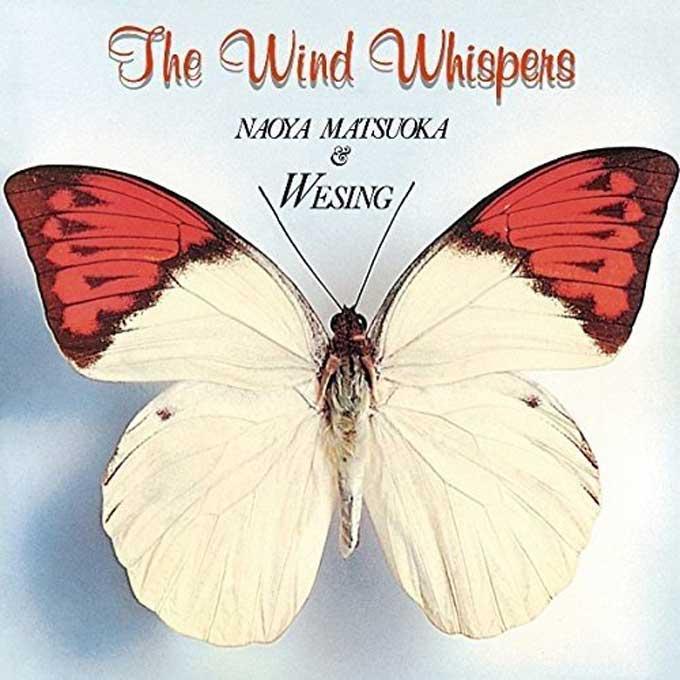 THE-WIND-WHISPERS,NAOYA-MATSUOKA&WESING